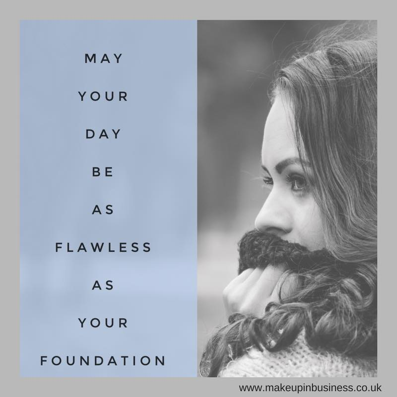 Avon beauty quote - may your day be as flawless as your foundation