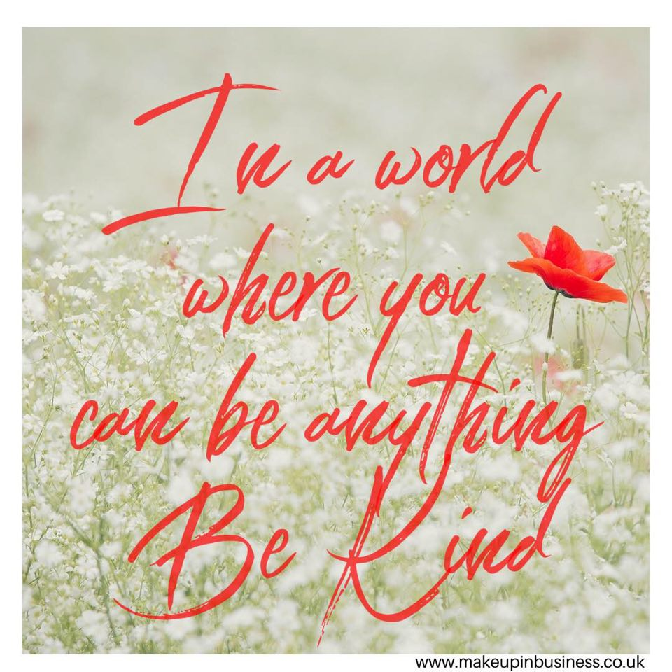 In a world where you can be anything - be kind - quote